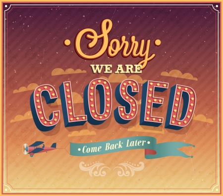closed sign: Sorry we are closed typographic design  Vector illustration
