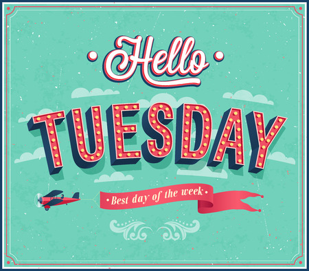 workday: Hello Tuesday typographic design. Vector illustration.