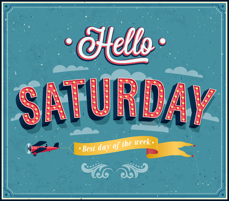 sat: Hello Saturday typographic design. illustration.
