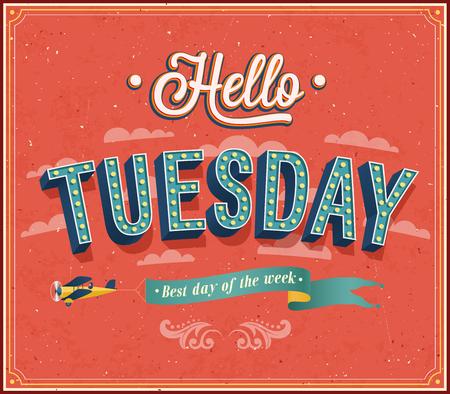 tuesday: Hello Tuesday typographic design. illustration. Illustration