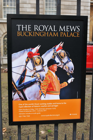 LONDON, UK - MARCH 5, 2011: Advertisement for the Royal Mews at Buckingham Palace