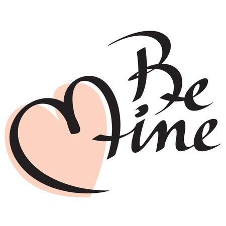 be mine: be mine hand lettering Illustration