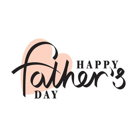family day: happy fathers day hand lettering handmade calligraphy