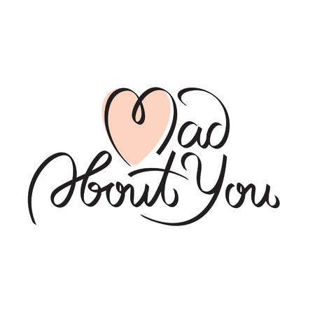 about you: Mad about you, text, hand lettering - handmade calligraphy