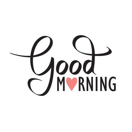 morning: good morning hand lettering text, handmade calligraphy, vector illustration