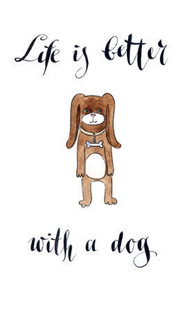 pampered: Life is better with a dog, hand drawn, watercolor - Illustration