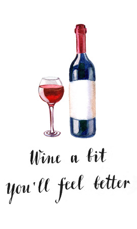 red wine bottle: Wine a bit. Youll feel better, red wine bottle and glass, hand drawn, watercolor - Illustration