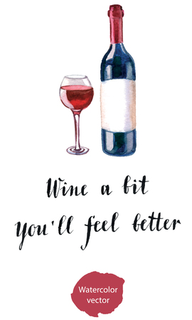 red wine bottle: Wine a bit. Youll feel better, red wine bottle and glass, hand drawn, watercolor vector Illustration