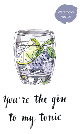 gin: Youre the gin to my tonic, glass of gin and tonic, hand drawn - watercolor vector Illustration