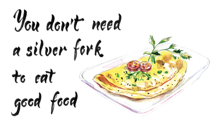 You dont need a silver fork to eat good food, watercolor illustration