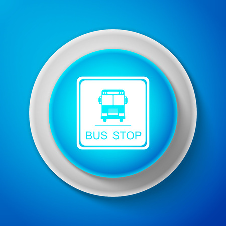 Bus stop sign isolated on blue background. Circle blue button. Vector Illustration