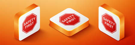 Isometric Safety First octagonal shape icon isolated on orange background. Orange square button. Vector