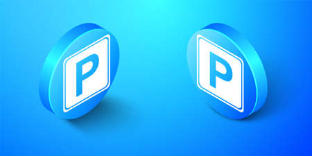 Isometric Parking sign icon isolated on blue background. Street road sign. Blue circle button. Vector