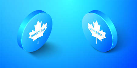 Isometric Canadian maple leaf with city name Montreal icon isolated on blue background. Blue circle button. Vector Illusztráció