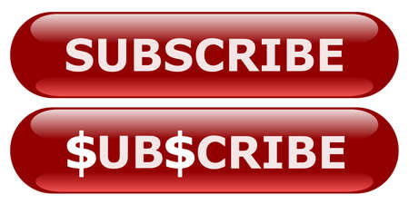 Illustration of red Subscribe buttons. One has the S replaced by the dollar sign to show how it is paid for the service