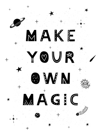 Black and white motivating poster with hand drawn scandinavian lettering make your own magic.