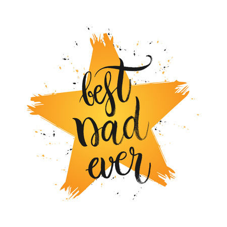 best dad: Happy Fathers Day Card, Best dad ever - hand drawn lettering in shape grunge star Illustration