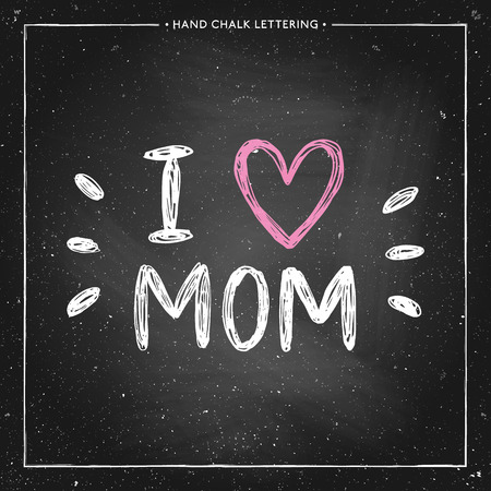 caligraphic: Happy Mothers Day Card - hand drawn chalk letter on chalkboard, I love mom - quote with pink heart, design for greeting card, poster, banner, printing, mailing, vector illustration