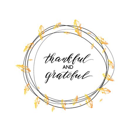 Texto agradecido y agradecido en guirnalda de otoño con hojas de naranja sobre fondo blanco, tarjeta del día de acción de gracias feliz, caligrafía pintada a mano, ilustración vectorial para tarjeta, invitación, afiche