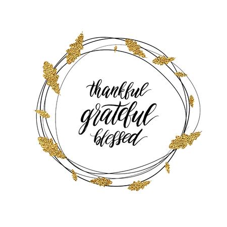 tarjeta de feliz día de Acción de Gracias, bendito, texto agradecido agradecido en otoño de oro brillante guirnalda de hojas, de inscripción caligráfica, pintado a mano ilustración vectorial de tarjeta de felicitación, invitación, cartel