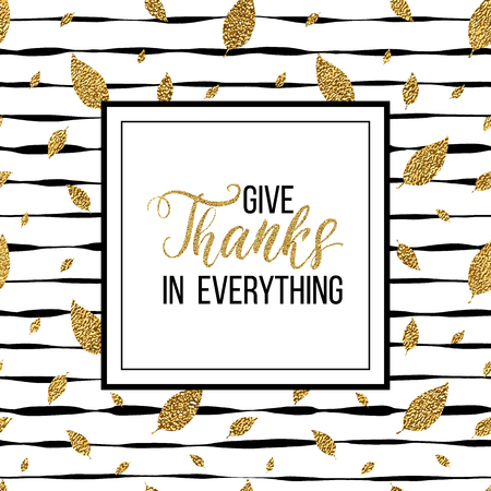 gold leaf: Happy Thanksgiving card, give thanks text on seamless striped background with autumn gold leaves, thanksgiving lettering on grunge linear pattern of golden glitter leaf, shiny vector for card, poster Illustration