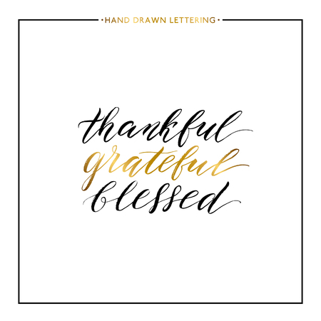 grateful: Thankful grateful blessed gold lettering isolated on white background, hand painted letter, vector golden text for greeting card, poster, banner, print, handwritten calligraphy