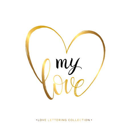 My love gold text in heart isolated on white background, hand painted letter, golden vector valentines day lettering for greeting card, invitation, wedding, save the date, handwritten calligraphy