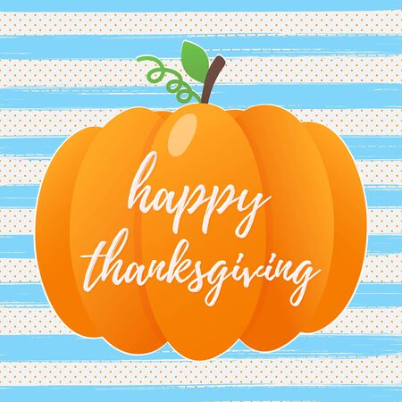 Happy thanksgiving day flat style design with pumpkin, text and autumn leaves. Celebrate the holidays! Illustration