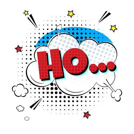 Comic Lettering HO... In The Speech Bubbles Comic Style Flat Design. Dynamic Pop Art Vector Illustration Isolated On White Background. Exclamation Concept Of Comic Book Style Pop Art Voice Phrase. Иллюстрация