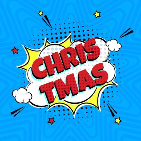 Comic Lettering Christmas In The Speech Bubbles Comic Style Flat Design. Dynamic Pop Art Vector Illustration Isolated On Rays Background. Exclamation Concept Of Comic Book Style Pop Art Voice Phrase.
