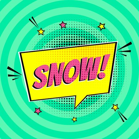 Comic Lettering Snow In The Speech Bubbles Comic Style Flat Design. Dynamic Pop Art Vector Illustration Isolated On Rays Background. Exclamation Concept Of Comic Book Style Pop Art Voice Phrase.