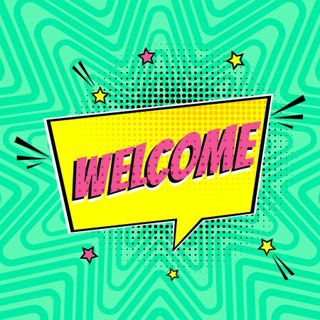 Comic lettering speech bubble for emotion with text Welcome comic style flat design. Dynamic pop art illustration isolated on rays background. Voice exclamation concept.  イラスト・ベクター素材