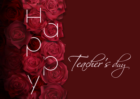 Vector photo realistic dark red roses with thin letters Happy between. Beautiful white calligraphic text Teachers day on a dark red background. Elegant luxury card.