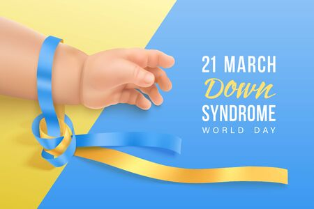 Down syndrome world day vector poster with blue and yellow photorealistic ribbon on baby hand. Social poster 21 March is World Down Syndrome Day. Awareness ribbon. Ilustracja