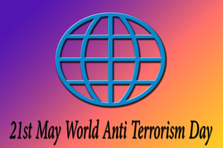 Globe shape with written World anti terrorism day 21st may. Banque d'images