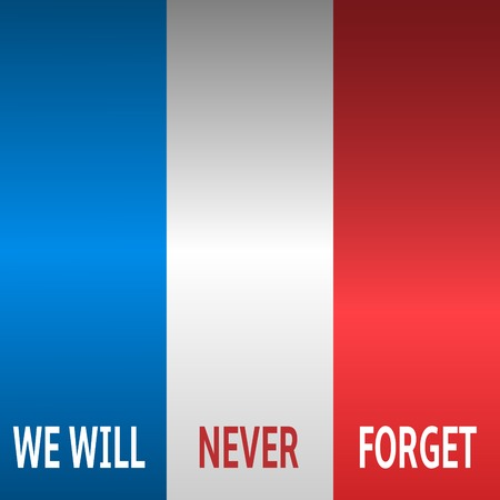 Background national flag of france. We will never forget text, Vector illustration