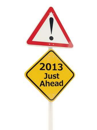 just ahead: 2013 New Year Just Ahead road sign isolated on white