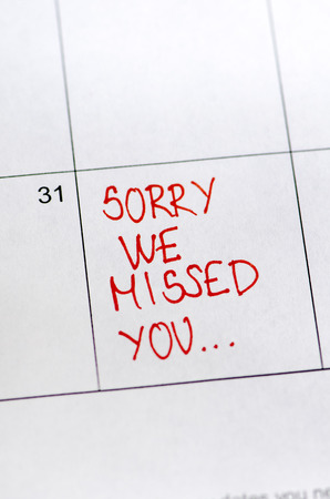 Sorry we missed you message on sticker note pin on calendar date 31st.  Business concept.