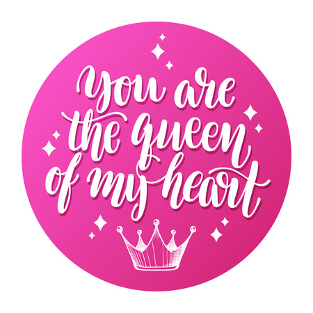 You are the Queen of my heart. Vector calligraphic text on pink background. Hand drawn lettering for greeting card, prints and posters. Illustration