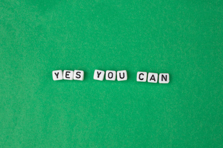 encouragement: Yes you can - Positive attitude & encouragement spelled on green background