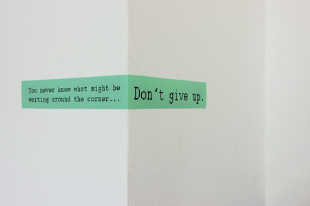 be the change: Dontt give up message - positive motivation image