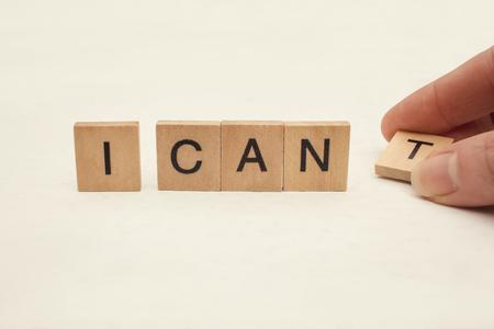 actitud: Puedo auto-motivación - la eliminación de la letra t de la palabra que no puedo por lo que dice que puedo
