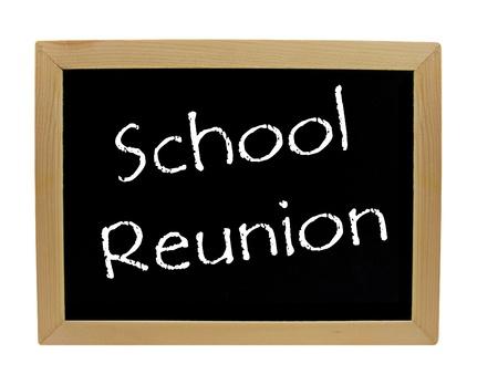 reunion: School reunion written on a chalkboard  blackboard