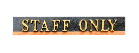 staff only: Staff only text on wood panel