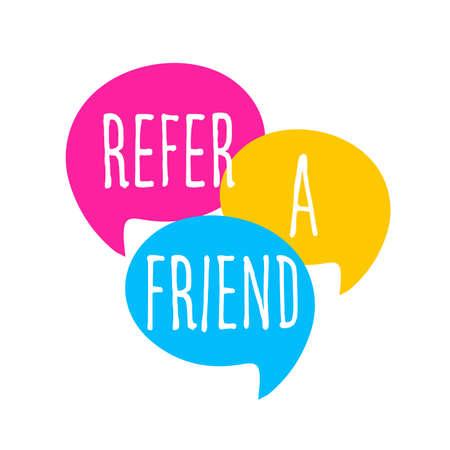 Refer a friend on speech bubble