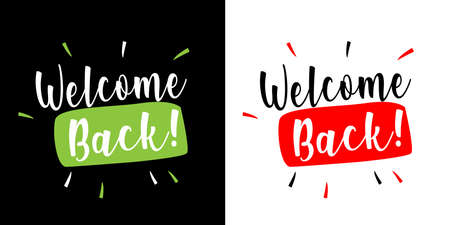 Welcome back on black and white background