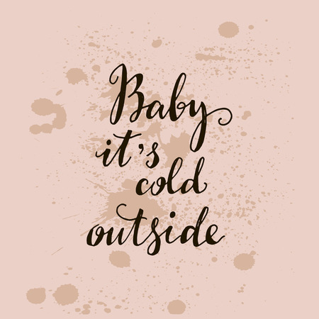 Vintage lettering, Baby it's cold outside. Vector illustration.