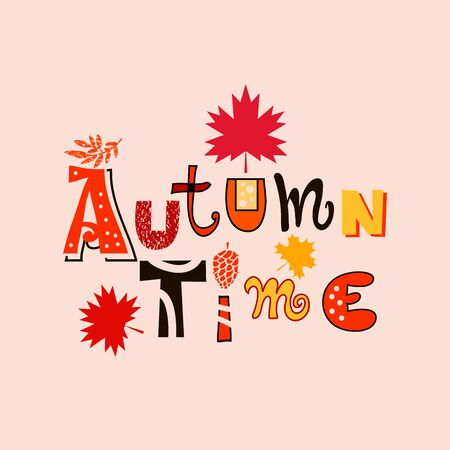Autumn time.  Hand drawn lettering  with autumn leaves in cartoon style. Vector illustration. .