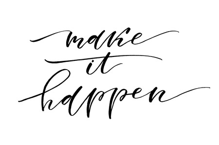 Make it happen. Handwritten text. Modern calligraphy. Inspirational quote. Isolated on white Banco de Imagens