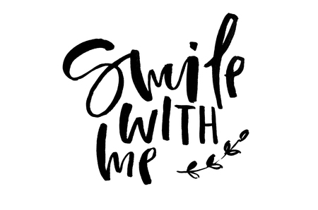 Smile with me. Handwritten text. Modern calligraphy. Inspirational quote. Isolated on white Stock Photo